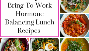 5 Easy Bring-To-Work Hormone Balancing Lunch Recipes