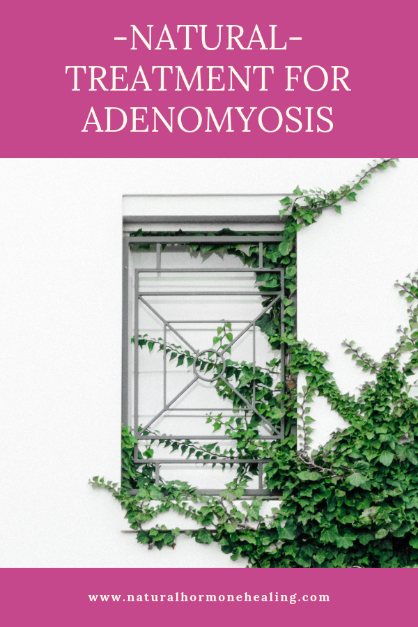 natural treatment adenomyosis